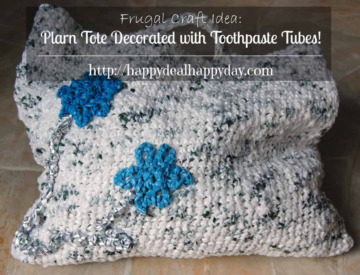 Upcycle Craft |  Plarn Tote Decorated with Toothpaste Tubes – Crochet Pattern Included!