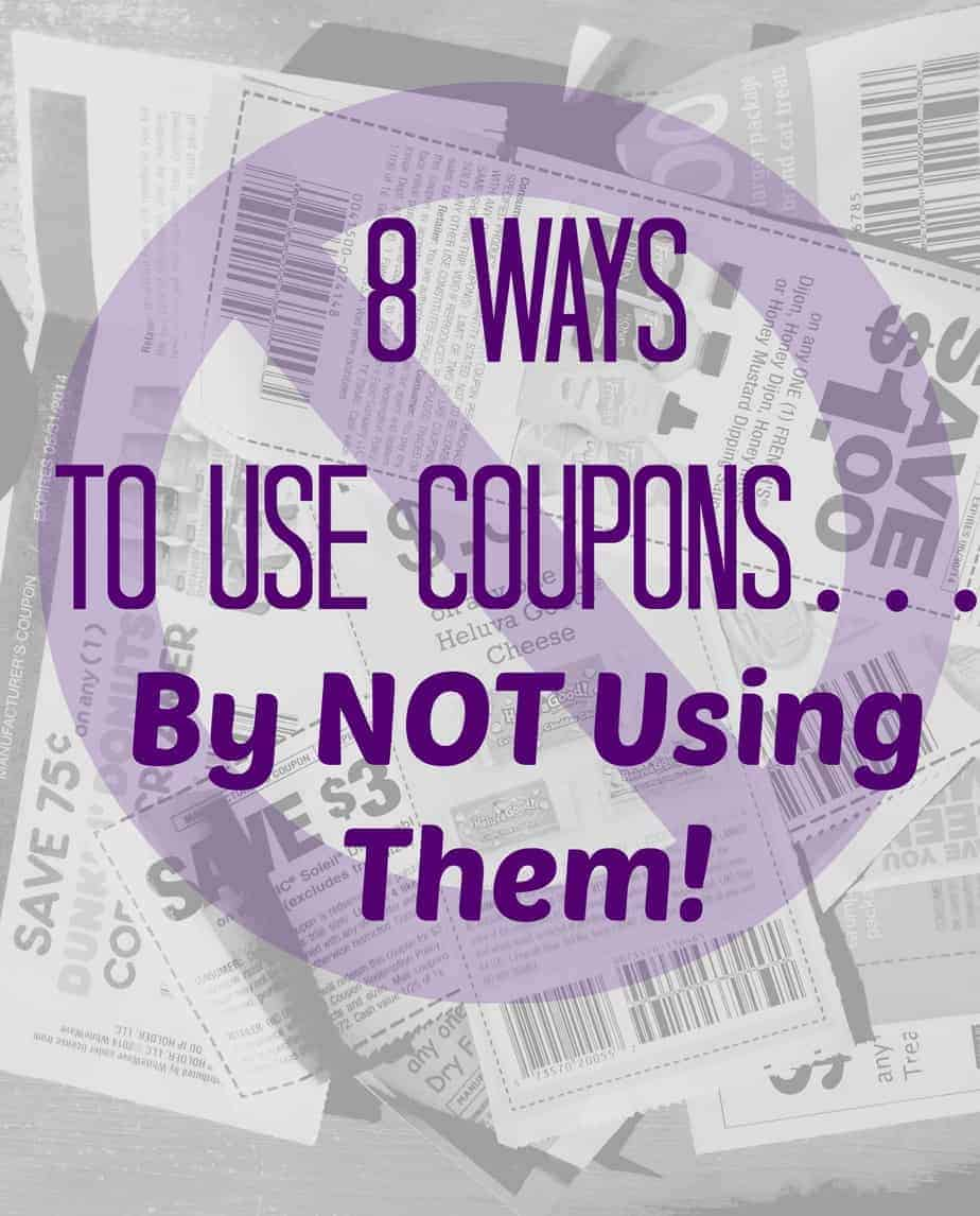 8 Ways To Use Coupons….By NOT Using Them- Part 1!