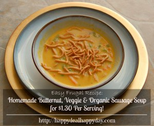 Easy Frugal Recipe:  Homemade Butternut, Veggie & Organic Wegmans Sausage Soup for $1.30 Per Serving!