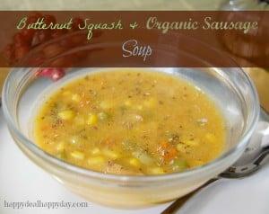 Butternut Squash & Organic Sausage Soup!