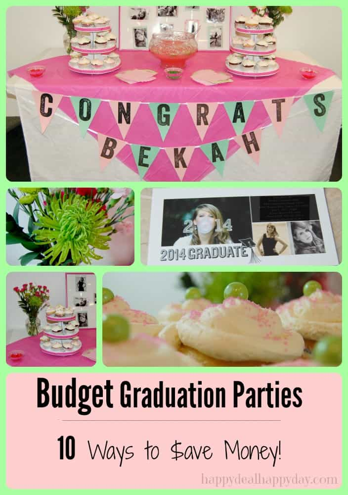 Graduation Party on a Budget | 10 Ways to Save Money! This is a great list - tips you probably haven't thought of!!! I love #4!