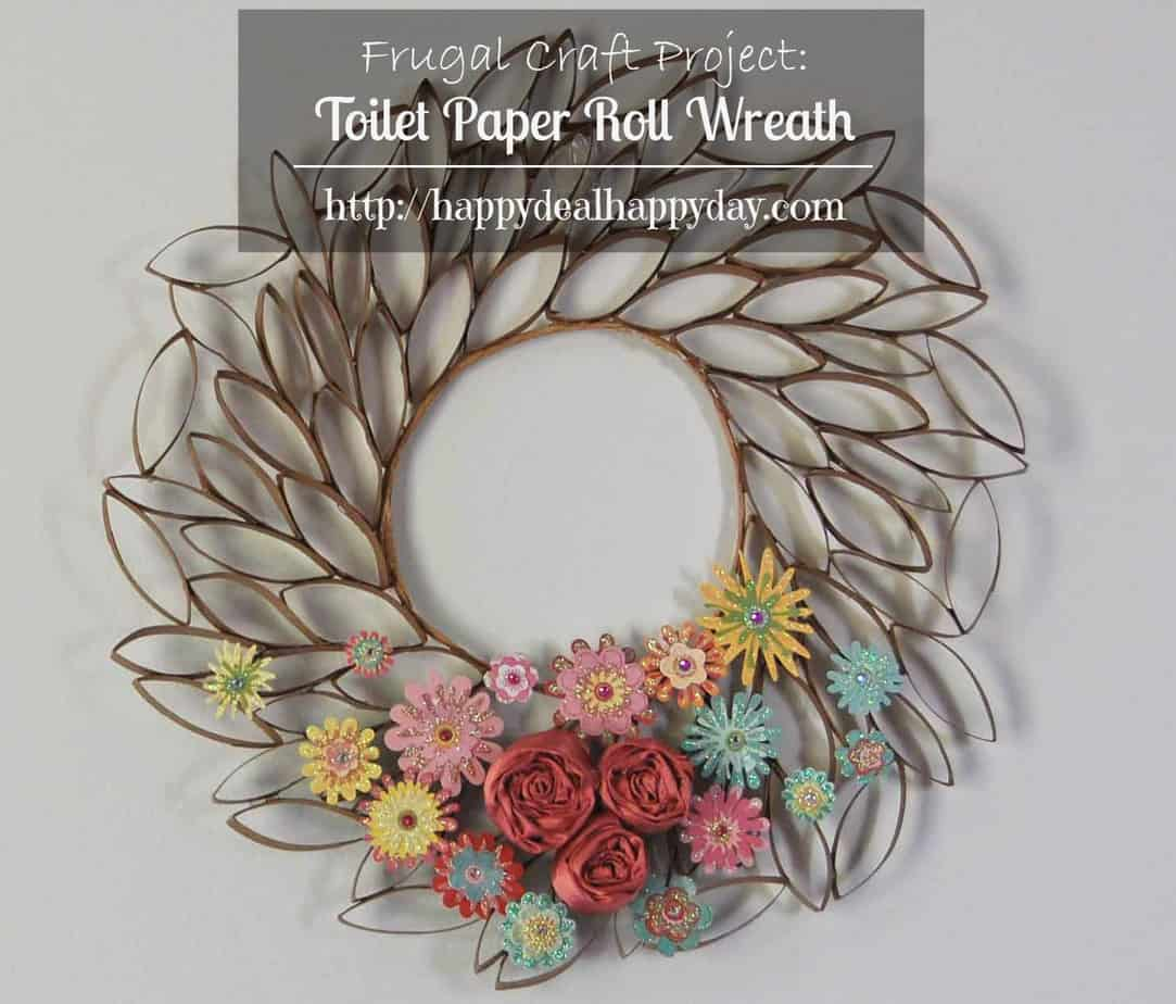 Toilet Paper Roll Crafts Toilet Paper Roll Wreath Happy Deal