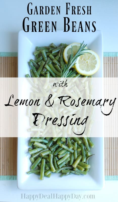 garden fresh simple green beans recipe with lemon and rosemary dressing