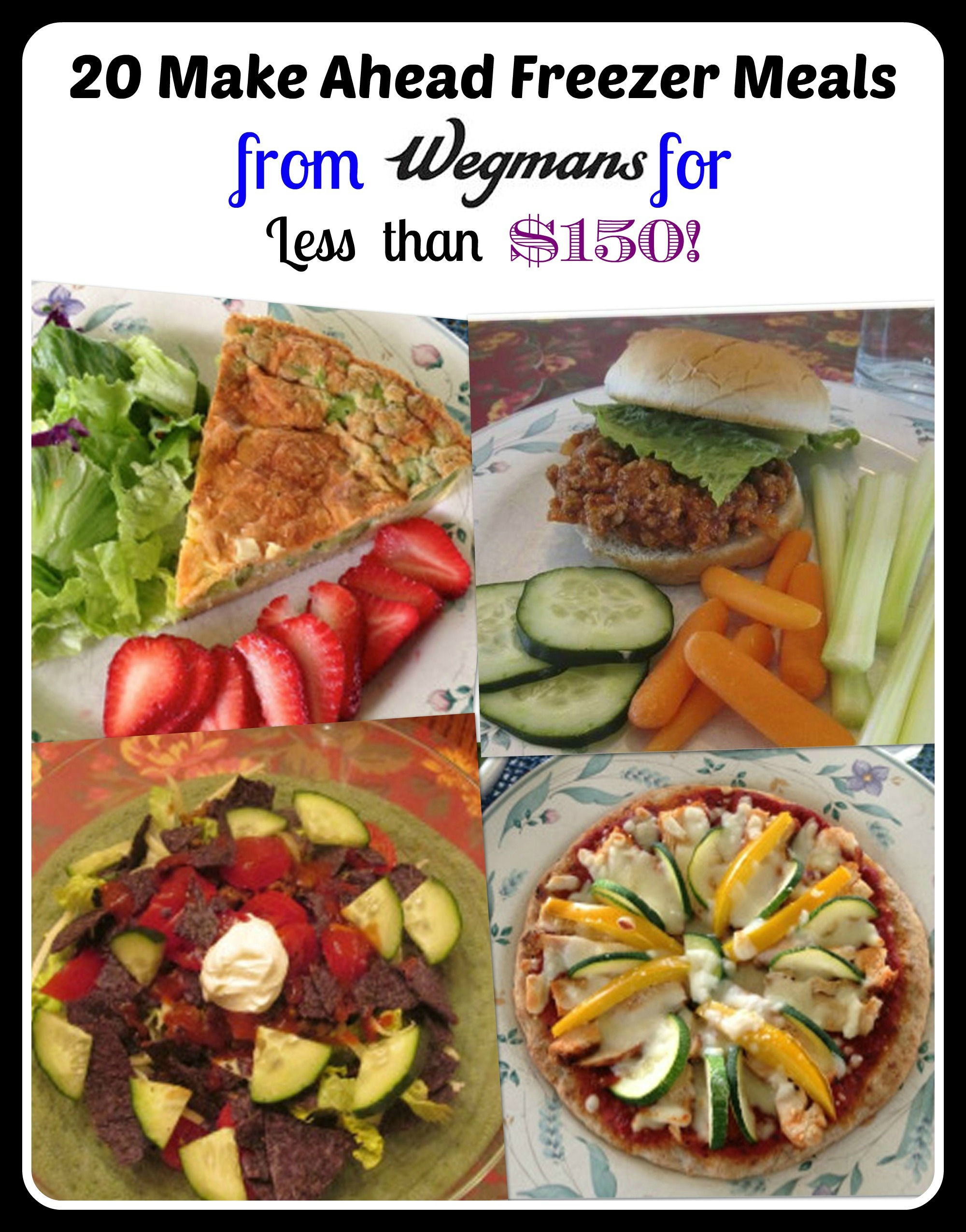 Wegmans Recipes: 20 Make Ahead Freezer Meals for Less Than $150 ...