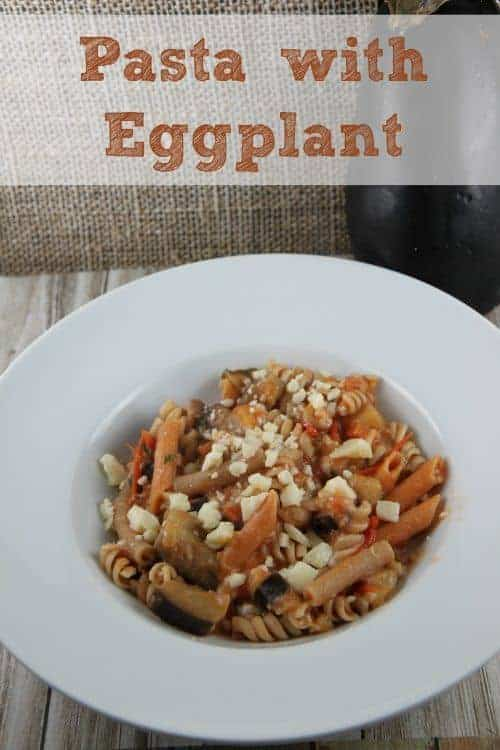 Recipes for Using the Garden Veggies | Pasta with Eggplant