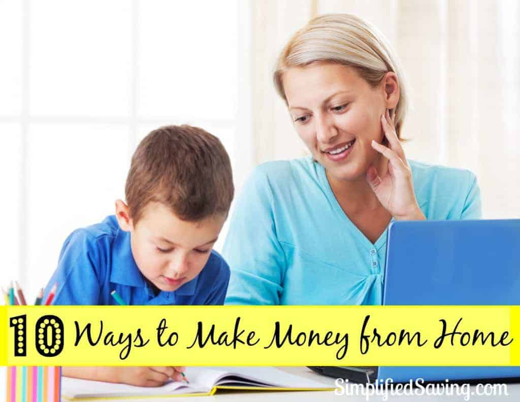 10 Ways To Make Money From Home!