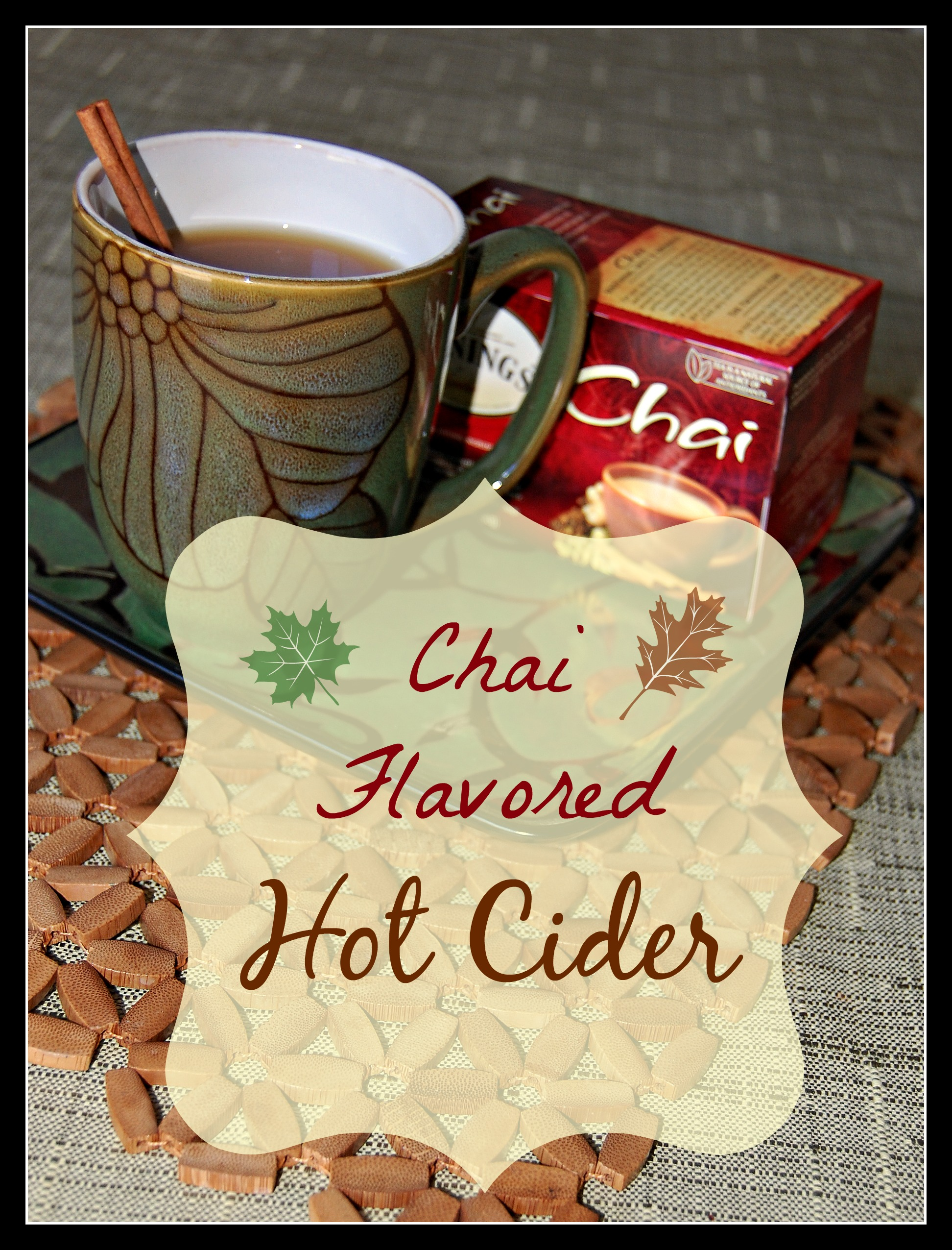 Hot Cider Recipe |  Chai Flavored Hot Cider