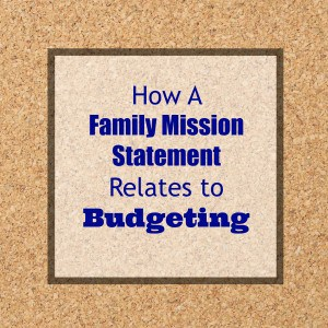 30 Day Budget Bootcamp:  How a Family Mission Statement Relates to Budgeting!