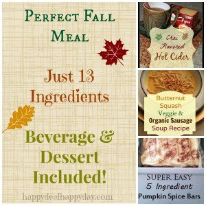 EASY Fall Meal – 13 Ingredients – Beverage & Dessert Included!