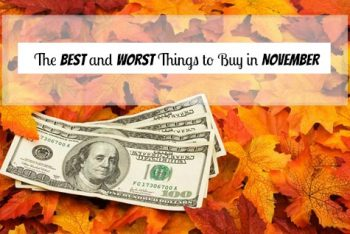 The Best and Worst Things to Buy in November!