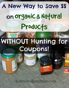 A New Way to Save on Organic & Natural Products – Without Hunting For Coupons!!