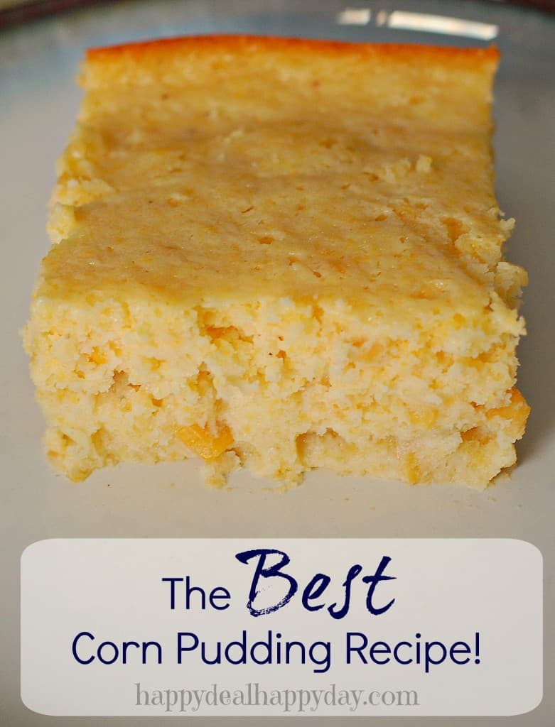 The Sweetest & BEST Corn Pudding Recipe! This will become a family favorite for sure - especially at Thanksgiving time! This can be a sweet corn bread recipe too! happydealhappyday.com