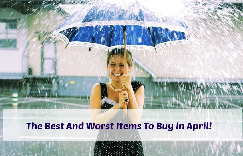 The Best and Worst Things to Buy in April!