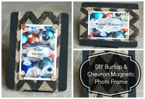 DIY Photo Frame:  Burlap & Chevron Magnetic Photo Frame!