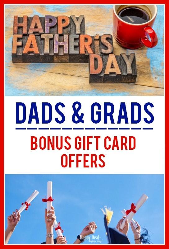 Dads & Grads gift ideas:  Bonus Gift Card Offer