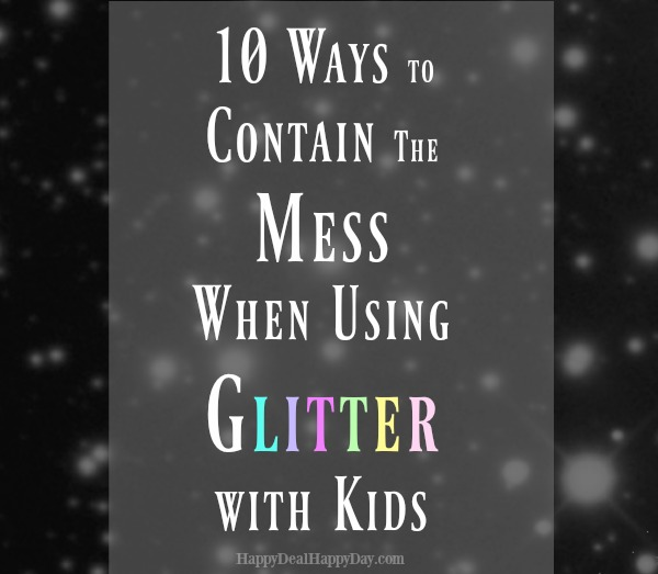 10 Ways to Contain The Mess When Using Glitter with Kids