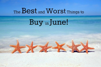 The Best And Worst Things to Buy In June!