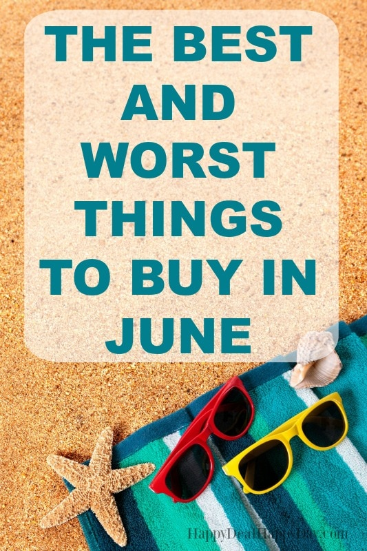 The best and worst things to buy in June - what kind of deals can you find for dads and grads - and what to hold of buying until prices drop! #june #deals #summerfun #savemoney