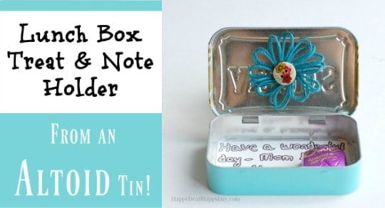 DIY Lunch Box Treat & Note Holder From An Up-Cycled Altoid Tin