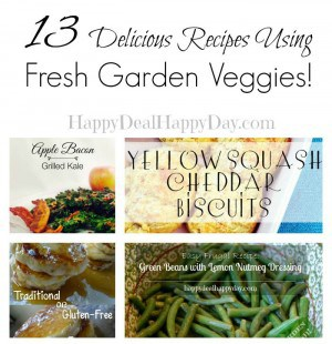 13 Delicious Recipes Using Garden Fresh Veggies