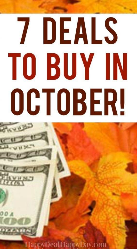 7 Deals To Buy In October Happy Deal Happy Day