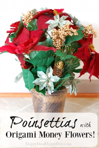 Unique Christmas Gift Ideas:  Poinsettias With Money Origami Flower!
