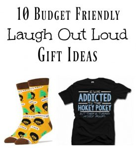 10 Budget Friendly Laugh Out Loud Gift Ideas