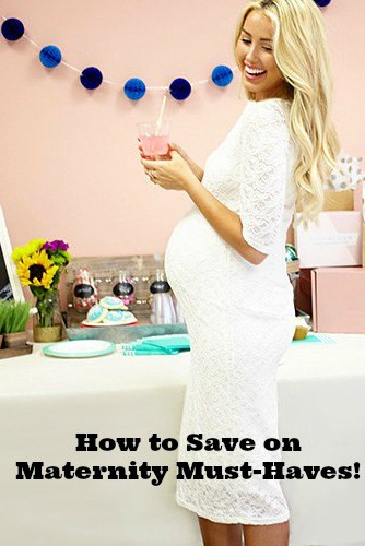 How To Save on Maternity Must-Haves!
