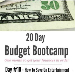 20 Day Budget Challenge:  Day #10 How To Save On Entertainment & Where to Get Extra Money For A Date Night!