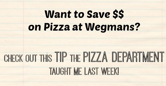 save on pizza at wegmans