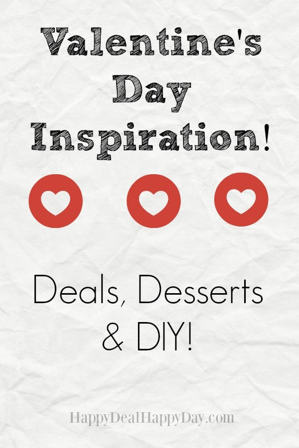 Valentine's Day Inspiration:  Deals, Desserts & DIY!  Find restaurant, online deals, coupons, and DIY inspriation all for Valentine's Day!