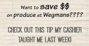 Wegmans produce tip