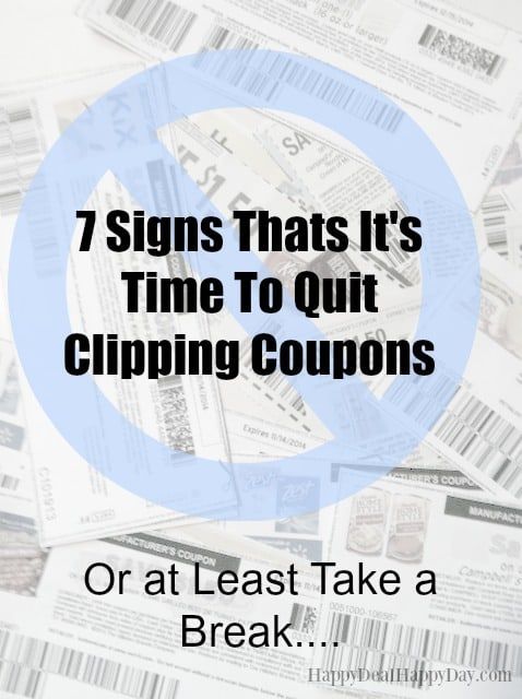 7 Signs That's It's Time To Quit Clipping Coupons (Or At Least Take a Break!)  Saving money for your family using coupons is great - well it's great unless one of these 7 things is starting to happen to you!   #5 especially threw me over the edge at times!