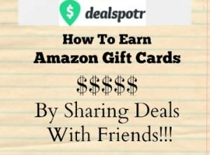 DealSpotr:  How To Earn Amazon Gift Cards + New Smart Feed!