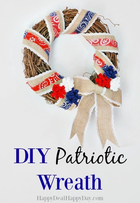 DIY Patriotic Wreath - use a grapevine wreath, burlap ribbon, a bandanna and some Red, White & Blue Felt to make this easy DIY patriotic wreath! happydealhappyday.com