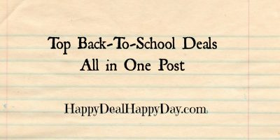 Back-To-School Deals – Best Offers in ONE Post!  Updated 7/15/18