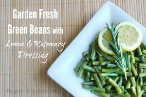 garden fresh green beans with lemon and rosemary dressing