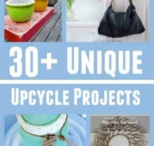 30+ Unique Upcycle Projects