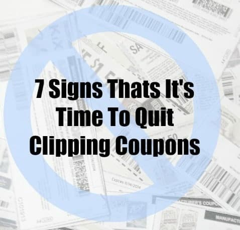 7 Signs That's It's Time To Quit Clipping Coupons (Or At Least Take a Break!)