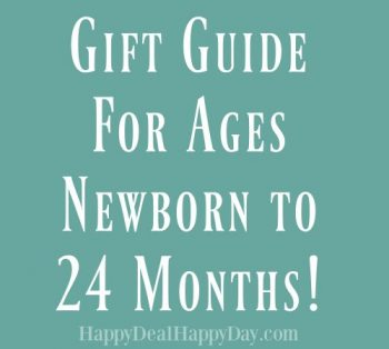 Gift Guide For Ages Newborn to 24 Months!