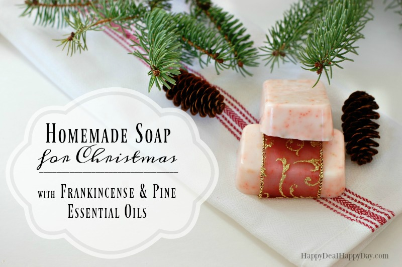 Homemade Soap for Christmas with Pine & Frankincense Essential Oils