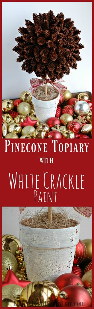 Pinecone Topiary with White Crackle Texture Paint. I love the rustic/farmhouse look. This is the best crackle paint I've used!! Even though this is displayed for Christmas - you can use it all year long! GO HERE to see how to make your own pine cone topiary: http://wp.me/pUbK5-vIb