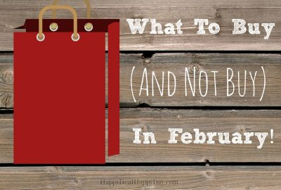 What to Buy (and NOT Buy) in February!