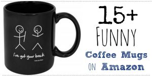 List of 15+ Funny Coffee Mugs You Can Find On Amazon | Funny Gifts