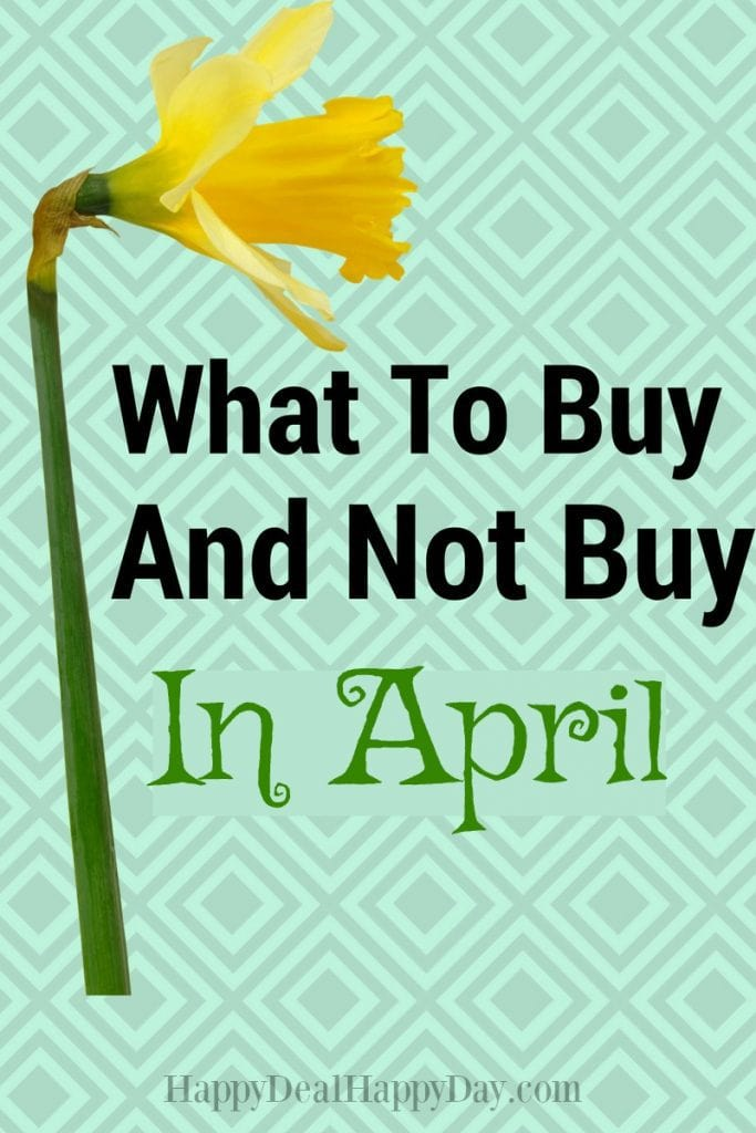 What to Buy and Not Buy in April! Tax Day Deals! Earth Day Deals! Stay away from Buying a Laptop! Read all the advice here: http://wp.me/pUbK5-r5v