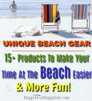 Must Have Beach Gear:  15+ Products To Make Your Time At The Beach Easier & More Fun!