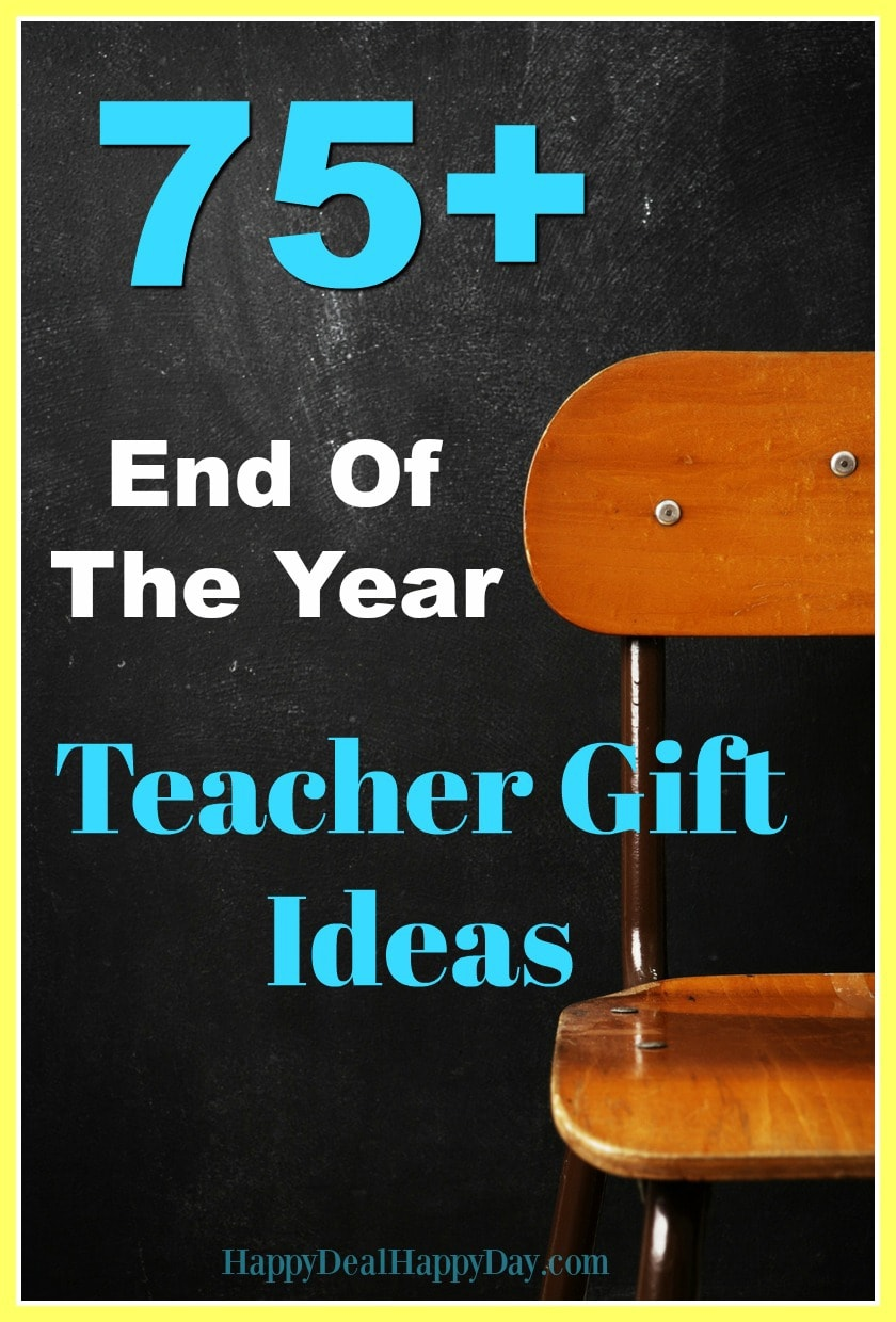 75 End Of The Year Teacher Gift Ideas Happy Deal