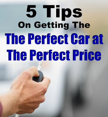 5 Tips On Getting The Perfect Car at The Perfect Price