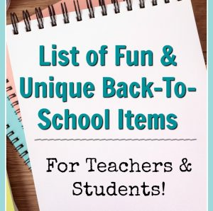 List of 15+ Fun & Unique Back-To-School Items for Both Teachers & Students