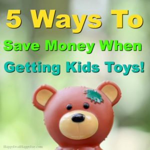 5 Ways To Save Money When Getting Kids Toys!
